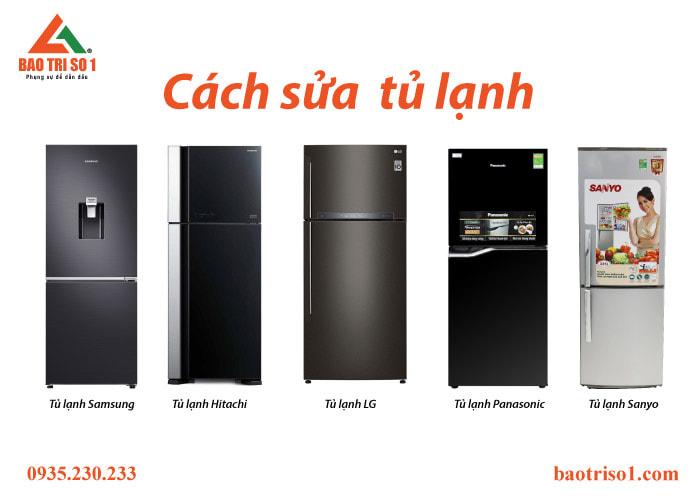 Cách sửa tủ lạnh không mát - không vào điện - đóng tuyết - không chạy